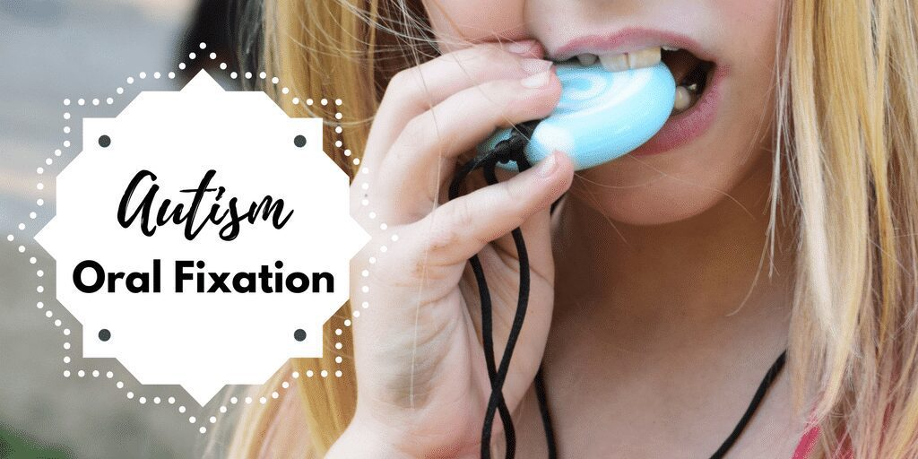 Autism Oral Fixation Understanding why and how to help children who require oral stimming