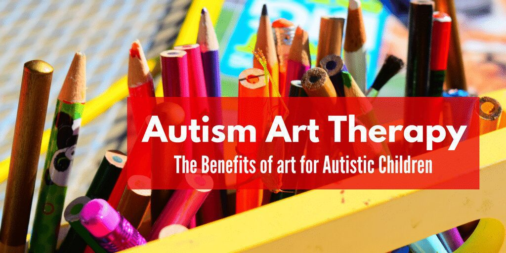 Autism Art Therapy | The Benefits of art for Autistic Children