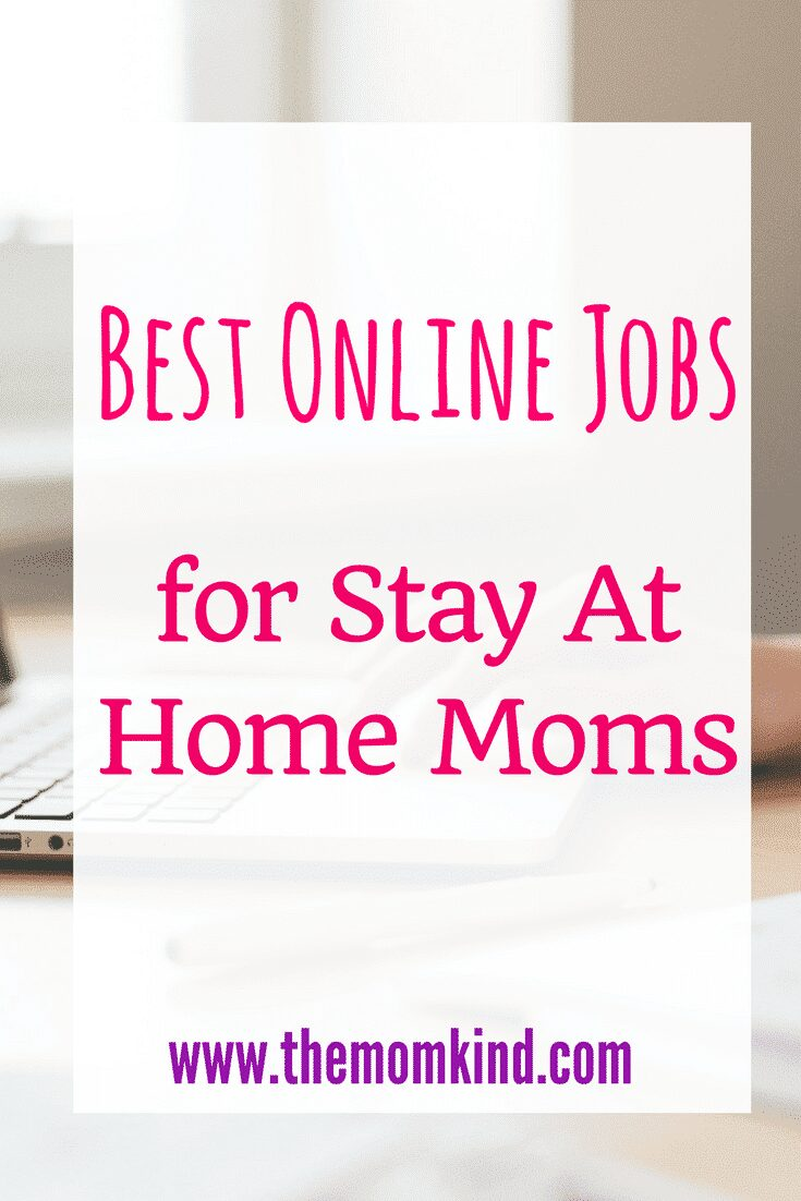 Best Online Jobs for Stay At Home Moms - Legitimate Work at Home Jobs