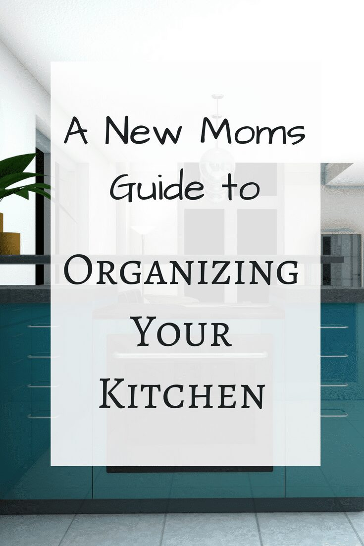 A New Moms Guide to Organizing Your Kitchen - Making that 4th Trimester a little easier
