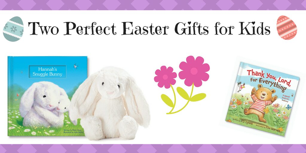 Two Perfect Easter Gifts for Kids
