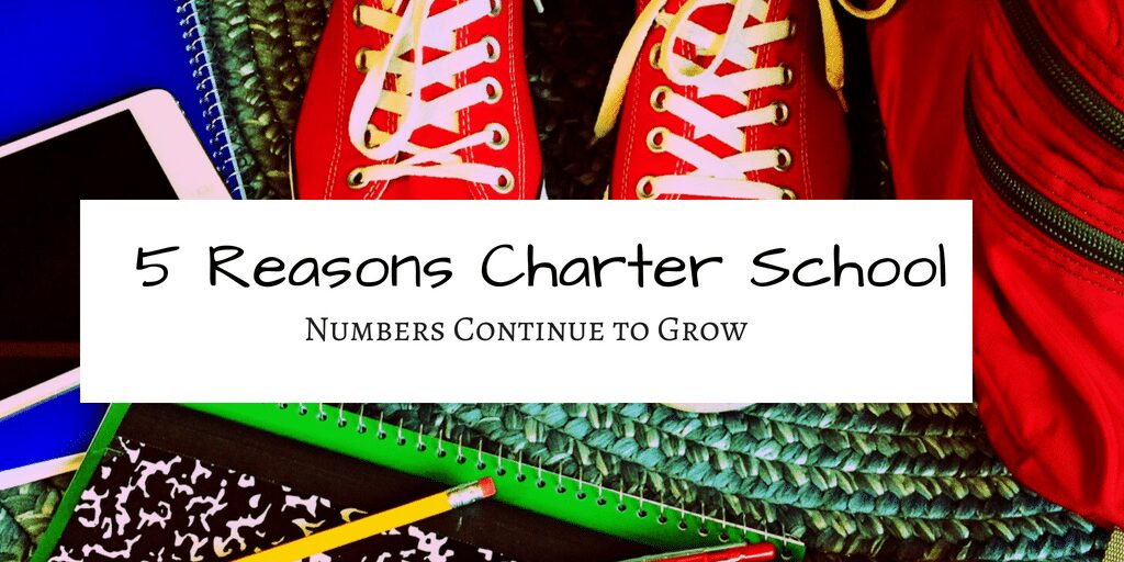 5 Reasons Charter School Numbers Continue to Grow