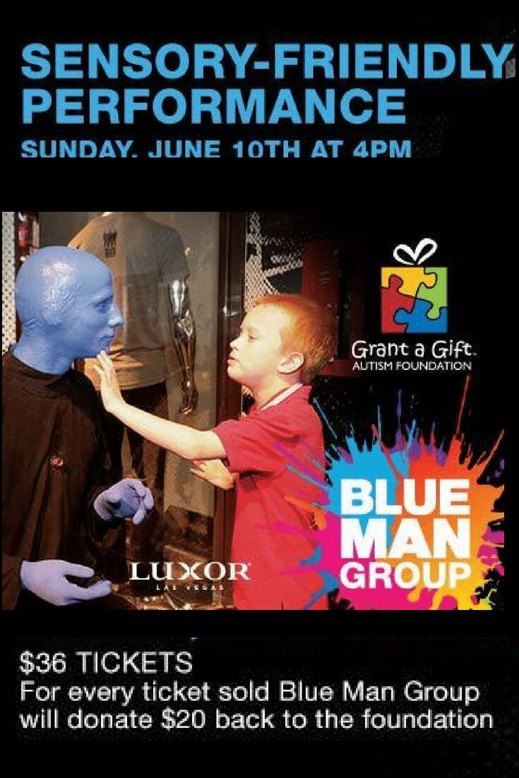 2018 Blue Man Group Sensory Friendly Performance Benefiting: Grant a Gift Autism Foundation