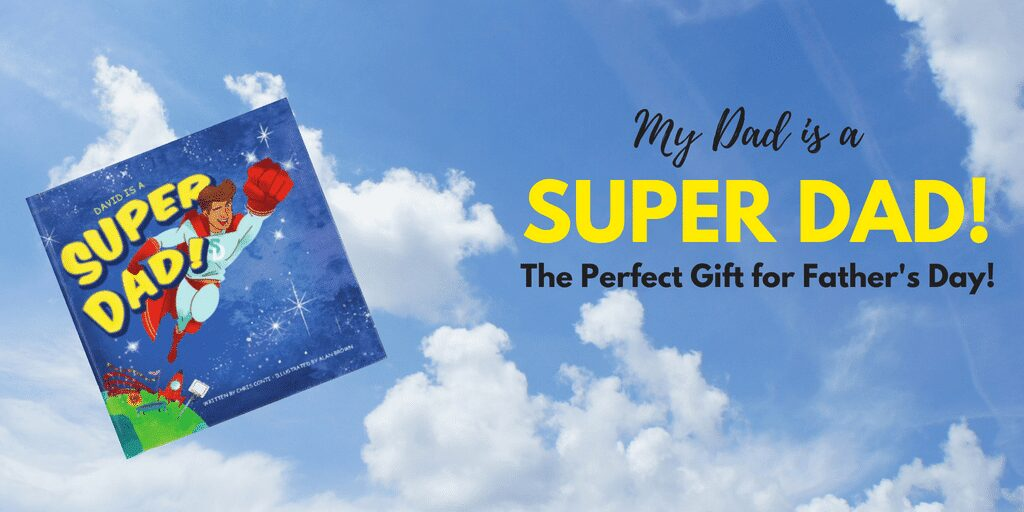 My dad is a SUPER DAD! The Perfect gift for Father's Day