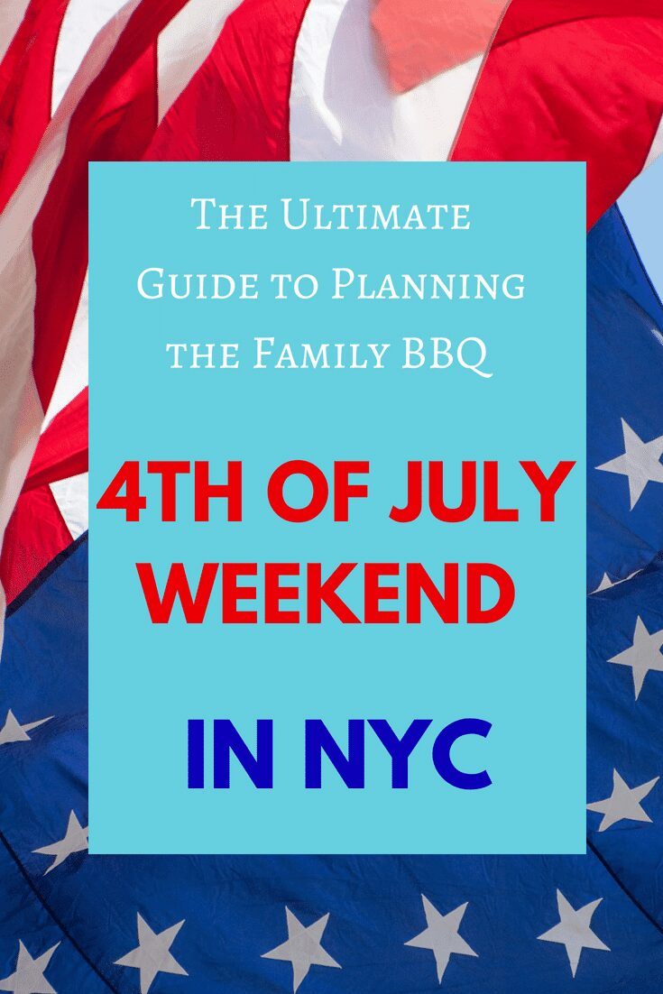 The Ultimate Guide to Planning the Family BBQ This Fourth of July Weekend in NYC