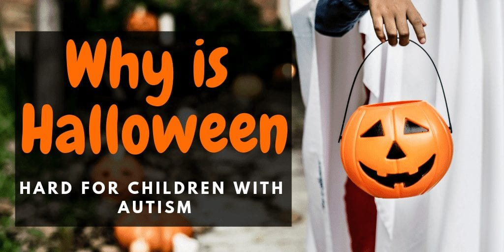 Autism and Halloween   Why is Halloween hard for children with Autism?