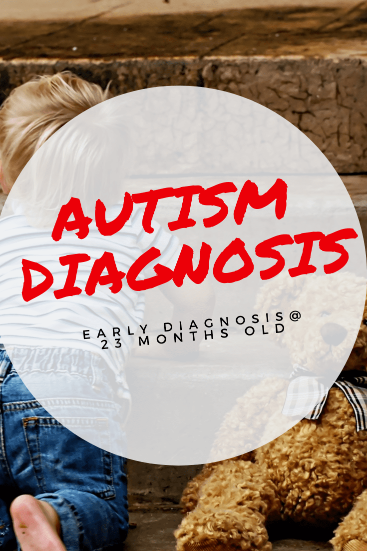 Early Intervention is KEY when receiving an autism diagnosis.  Here we share our son's early diagnosis at age 23 months,.