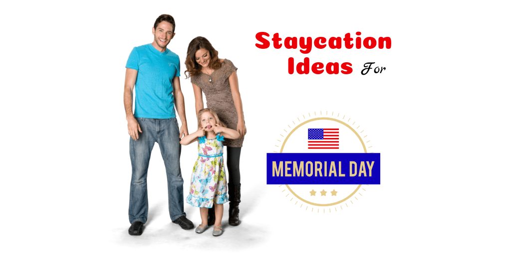 The Top 5 Staycation Activities Over Memorial Weekend for Families