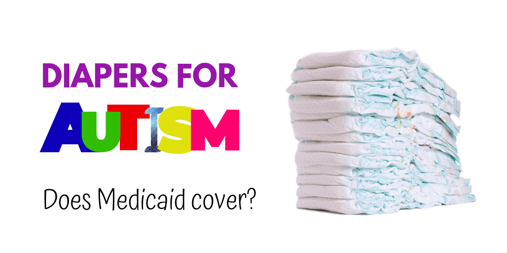 If your child struggles from pediatric incontinence due to another disorder, you are not alone. If your child has a medical diagnosis, including those with autism, Medicaid may cover the cost of diapers. Find out how