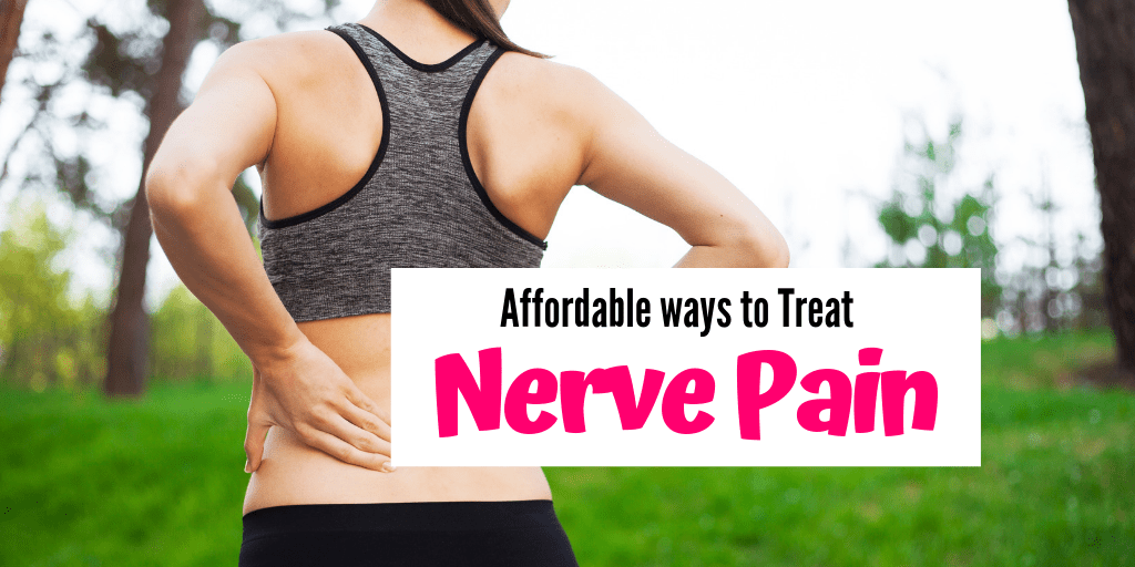 Nerve Pain can be brutal and many treatments are expensive. When you are on a budget but need pain relief, try these 4 Affordable & Safe Solutions for Nerve Pain