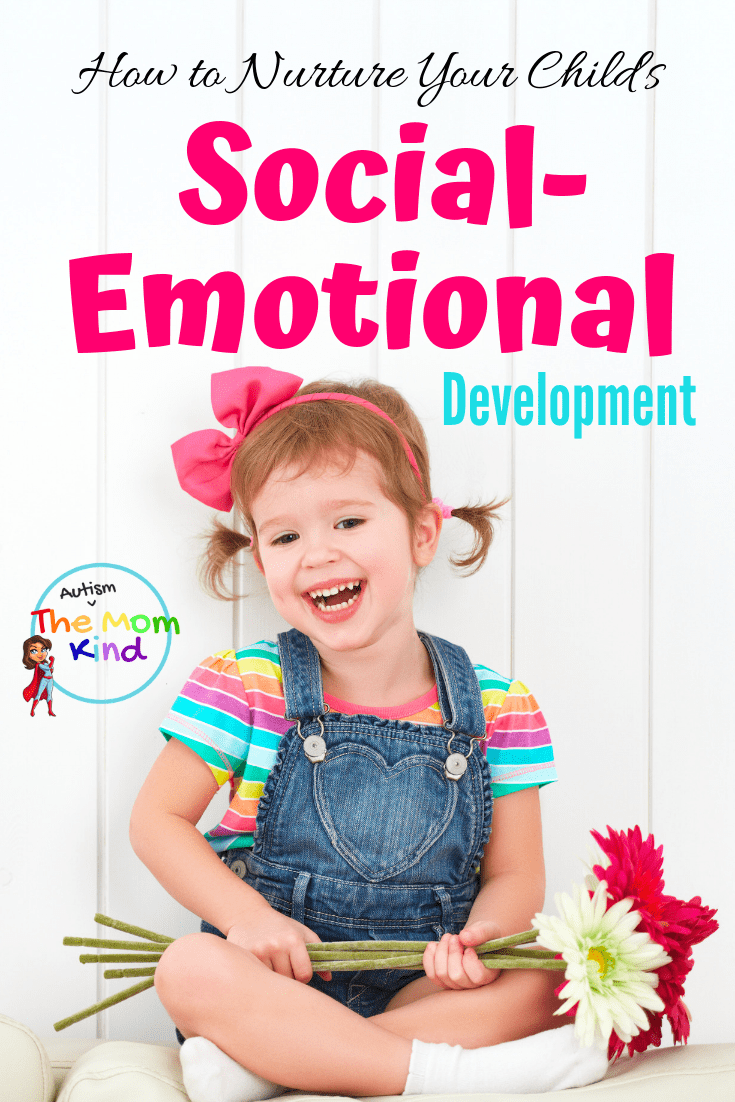 Parenting is the hardest but also most rewarding job.  Check out these Proven Tips to Help Nurture your Child's Social-Emotional Development #parenting #development #specialneedsparenting #autism